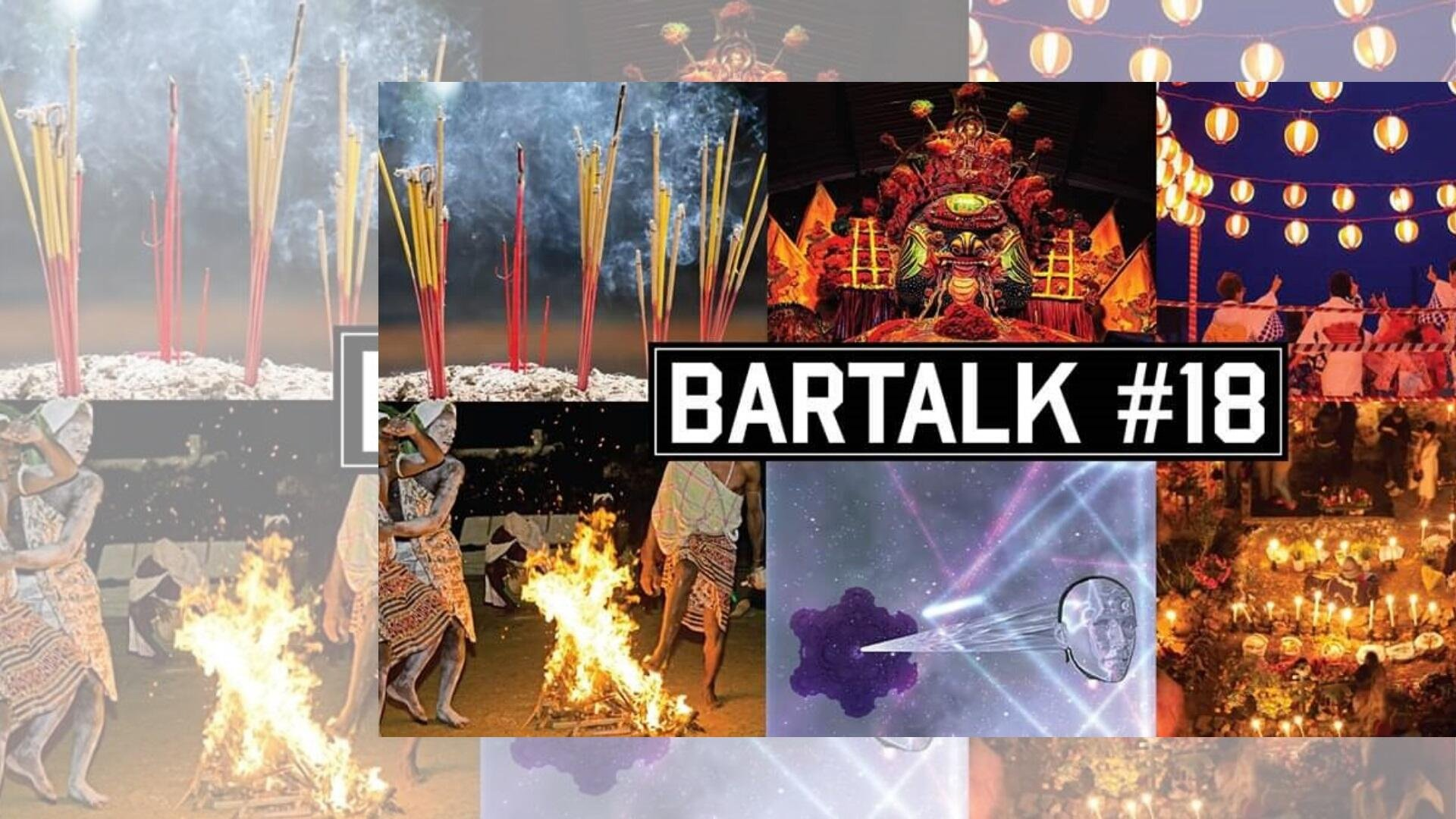 BARTALK #18: Death and The Afterlife